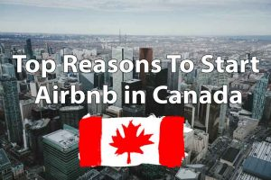 Top-Reasons-To-Start-Airbnb-in-Canada